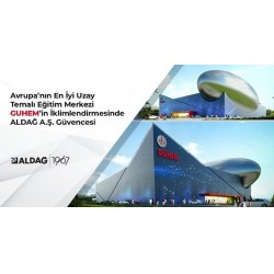 Avrupa'nın en iyi uzay temalı eğitim merkezi GUTEM'in İklimlendirmesinde ALDAĞ A.Ş. Güvencesi